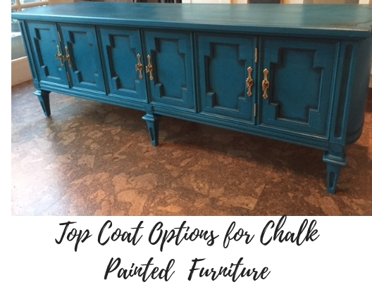 Top Coat Options For Chalk Painted Furniture West Magnolia Charm
