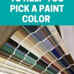 4 AWESOMe TIPS TO HELP YOU PICK A PAINT COLOR
