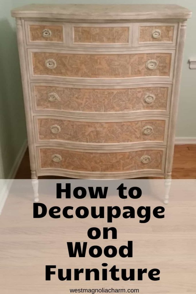How To Decoupage On Wood Furniture West Magnolia Charm