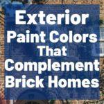 Exterior PAint Colors that complement Brick homes
