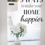 9 ways to make your home happier